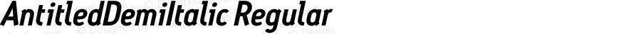 AntitledDemiItalic Regular Macromedia Fontographer 4.1.4 11/5/01