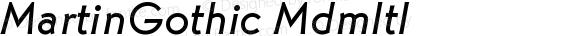 MartinGothic MdmItl Version 4.0
