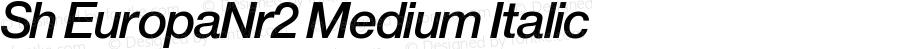 Sh EuropaNr2 Medium Italic Version 001.001