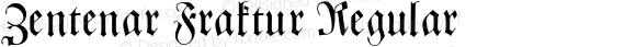 Zentenar Fraktur Regular Macromedia Fontographer 4.1 5/10/97