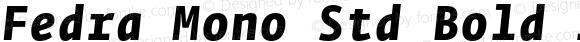 Fedra Mono Std Bold Italic Bold Italic Version 2.0; 2007