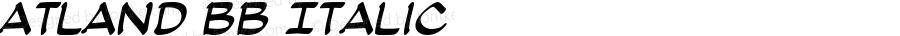 Atland BB Italic Macromedia Fontographer 4.1 11/12/04