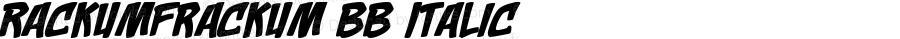 RackumFrackum BB Italic Macromedia Fontographer 4.1 5/28/04