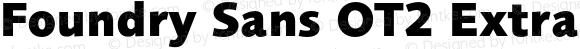 Foundry Sans OT2 Extra Bold Extra Bold