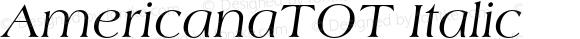 AmericanaTOT Italic Version 1.000;PS 1.05;Core 1.0.35