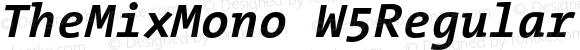 TheMixMono W5Regular Bold Italic Version 3.008