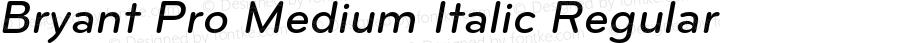 Bryant Pro Medium Italic Regular Version 2.001