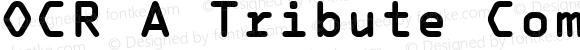 OCR A Tribute Com Monospaced Bold Version 1.11