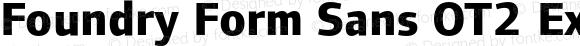 Foundry Form Sans OT2 ExtraBold ExtraBold