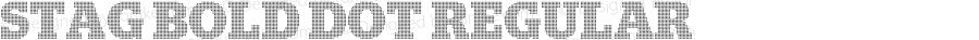 Stag Bold Dot Regular Version 1.001;PS 001.001;hotconv 1.0.50;makeotf.lib2.0.16970