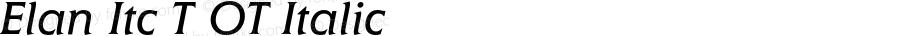 Elan Itc T OT Italic OTF 1.002;PS 1.05;Core 1.0.27;makeotf.lib(1.11)