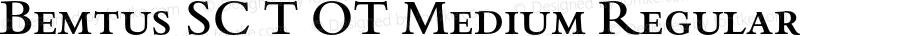 Bemtus SC T OT Medium Regular OTF 1.001;PS 1.05;Core 1.0.27;makeotf.lib(1.11)