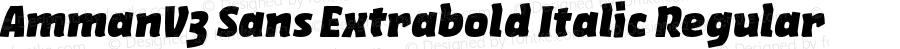 AmmanV3 Sans Extrabold Italic Regular Version 1.001