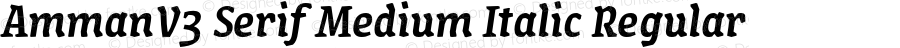 AmmanV3 Serif Medium Italic Regular Version 1.001