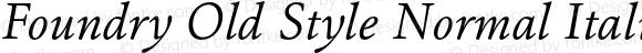 Foundry Old Style Normal Italic Normal Italic