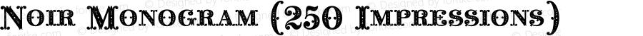 Noir Monogram (250 Impressions) Version 1.000