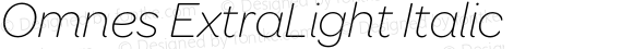 Omnes ExtraLight Italic 1.000