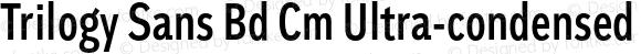 Trilogy Sans Bd Cm Ultra-condensed