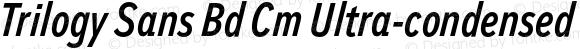 Trilogy Sans Bd Cm Ultra-condensed Italic