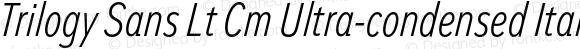 Trilogy Sans Lt Cm Ultra-condensed Italic