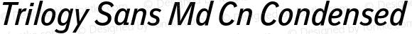 Trilogy Sans Md Cn Condensed Italic