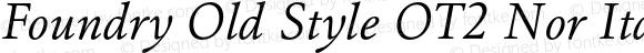 Foundry Old Style OT2 Nor Ita Normal Italic