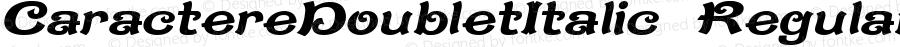 CaractereDoubletItalic Regular Version 1.000 2010 initial release