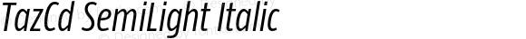 TazCd SemiLight Italic