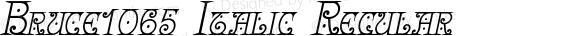 Bruce1065 Italic Regular Version 2.003 2010