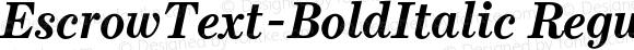 EscrowText-BoldItalic Regular 001.000