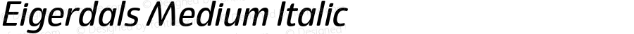 Eigerdals Medium Italic Version 3.000