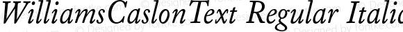WilliamsCaslonText Regular Italic