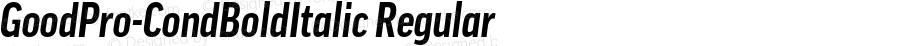 GoodPro-CondBoldItalic Regular Version 7.504; 2010; Build 1004