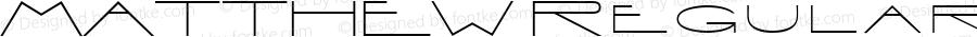 MATTHEW Regular Macromedia Fontographer 4.1.2 3/30/07