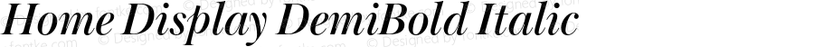 Home Display DemiBold Italic Version 1.001