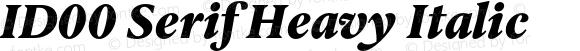 ID00 Serif Heavy Italic Version 1.001