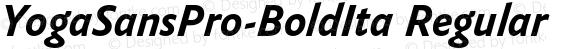 YogaSansPro-BoldIta Regular Version 7.504; 2009; Build 1003