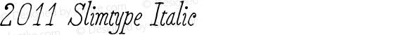 2011 Slimtype Italic