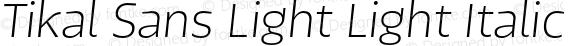 Tikal Sans Light Light Italic 1.000