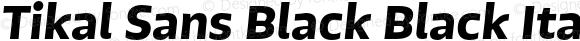Tikal Sans Black Black Italic 1.000