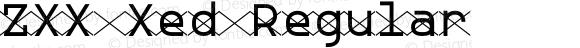 ZXX Xed Regular Version 1.000;PS (version unavailable);hotconv 1.0.57;makeotf.lib2.0.21895 DEVELOPMENT