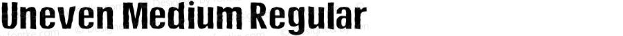Uneven Medium Regular Version 1.000 2012 initial release