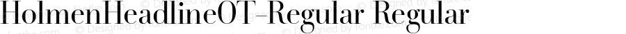HolmenHeadlineOT-Regular Regular Version 7.502; 2007