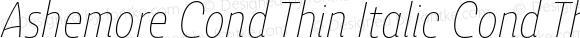 Ashemore Cond Thin Italic Cond Thin Italic