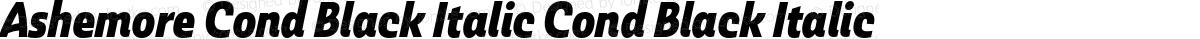 Ashemore Cond Black Italic Cond Black Italic