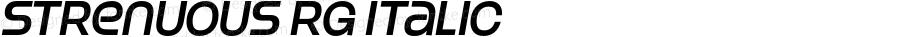 Strenuous Rg Italic OTF 4.000;PS 001.001;Core 1.0.29