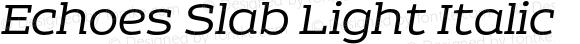 Echoes Slab Light Italic