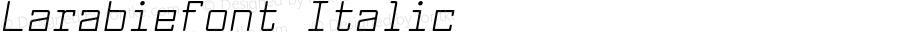 Larabiefont Italic Version 2.100 2004