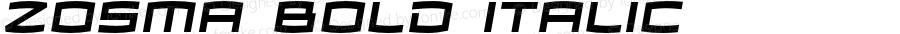 Zosma Bold Italic Version 1.000 2005 initial release