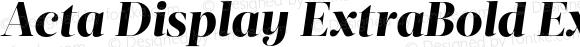 Acta Display ExtraBold ExtraBold Italic